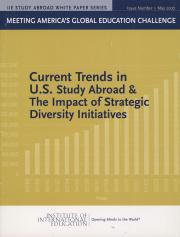 Meeting America's Global Education Challenge: Current Trends in U.S. Study Abroad & the Impact of Strategic Diversity Initiatives