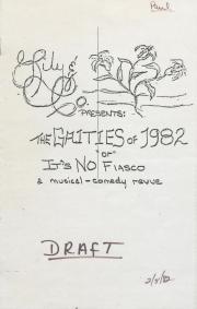 """The Gaities of 1982 or It's No Fiasco"" Program Draft - February 8, 1982"