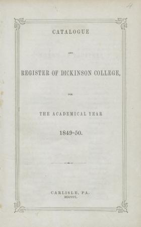 Catalogue and Register of Dickinson College for the Academical Year, 1849-50