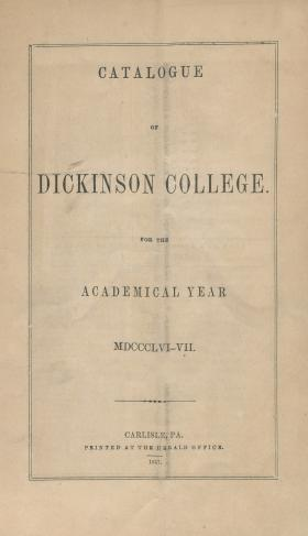 Catalogue of Dickinson College for the Academical Year, 1856-57