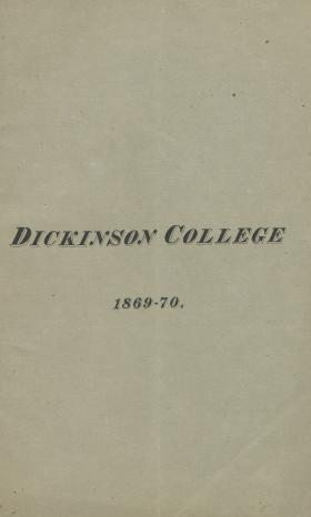 Catalogue of Dickinson College for the Academical Year, 1869-70