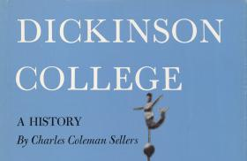 """""""Dickinson College: A History,"""" by Charles C. Sellers"""