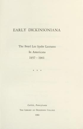 """Early Dickinsoniana"" (Spahr Lectures Vol. 3)"