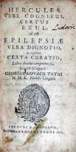 Hercules Vere Cognitus, Certus Exul, id est Epilepsiae Vera Dignotio...