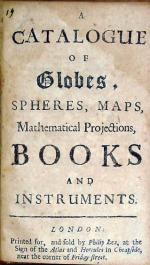 A Catalogue of Globes, Spheres, Maps, Mathematical Projections, Books and Instruments
