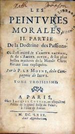 Les Peintvres Morales, II. Partie De la Doctrine des Passions….Tome Troisiesme