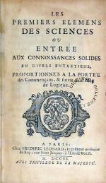 Les Premiers Elemens Des Sciences Ou Entrée Aux Connoissances...