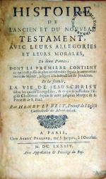 Histoire De L'Ancien Et Du Nouveau Testament, Avec Leurs Allegories Et Leurs Morales