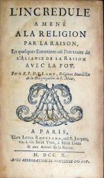 L'Incredule Amené A La Religion Par La Raison, En quelques Entretiens...