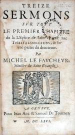 Treize Sermons Svr Tovt Le Premier Chapitre de la I. Epître de Saint Pavl...