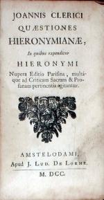 Quaestiones Hieronymianae, In quibus expenditur Hieronymi Nupera Editio...