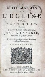 La Reformation de L'Eglise Par le Pastorat. Contenuë En deus Letres Pastorales