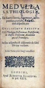 Medvlla S.S. Theologiae, Ex Sacris literis, earumque, interpretibus...