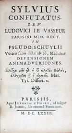 Sylvius Confutatus. Sev Ludovici Le Vasseur.In Pseudo-Schuylii Veteris...