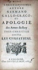Mars Christianissimus Autore German Gallo-Graeco, Ou Apologie des...