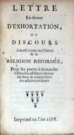Lettre En forme D'Exhortation, Ou Discours Adressé à tous les Fideles...