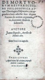 De Mortvorvm Resvrrectione Philosophica Atque Theologica Disputatio