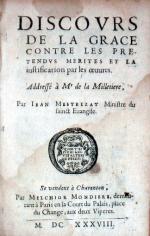 Discovrs De La Grace Contre Les Pretendvs Merites Et La iustification...