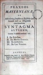 Praxeos Mayernianae .Syntagma Alterum, Quatuor Tractatus continens...