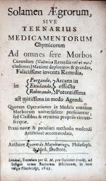 Solamen Aegrorum, Sive Ternarius Medicamentorum Chymicorum...