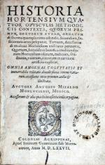 Historia Hortensivm Qvatvor Opvscvlis Methodicis Contexta