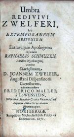 Umbra Redivivi Zwelferi, seu Extemporaneum Responsum ad...