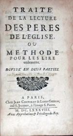 Traité de la Lecture Des Peres De L'Eglise, ou Methode pour les lire utilement