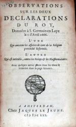 Observations Sur Les Deux Declarations Du Roy,…L'une Qui concerne...