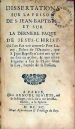 Disserations Sur La Prison De S. Jean-Baptiste. Et Sur La Derniere Paque...
