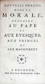Nouvelle Heresie Dans La Morale, Denoncée Au Pape et Aux Evesques...