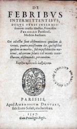 De Febribvs Intermittentibvs, Deqve Veris Intermissionum caussis libellus...