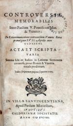 Controversiae Memorabilis Inter Paulum V. Pontificem Max. & Venetos... (Vol. II)