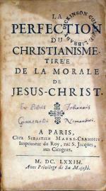 La Perfection Du Christianisme. Tirée De La Morale De Jesus-Christ