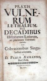 Praxis Vulnerum Lethalium, Sex Decadibus Historiarum Rariorum...