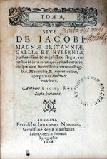 Idaea, Sive De Iacobi Magnae Britanniae,…Regis, virtutibus & ornamentis...