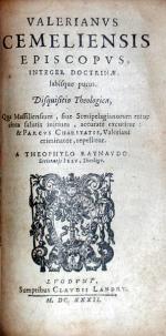 Valerianvs Cemeliensis Episcopvs, Integer Doctrinae, labísque purus...