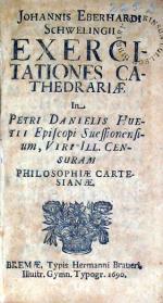 Exercitationes Cathedrariae in Petri Danielis Huetii…Censuram Philosophiae Cartesianae