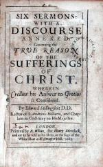 Six Sermons: With A Discourse Annexed, Concerning the True Reason...