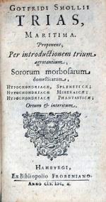 Trias, Maritima. Proponens; .Hypochondriacae, Spleneticae...