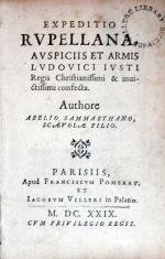 Expeditio Rvpellana, Avspiciis Et Armis Lvdovici Ivsti Regis...