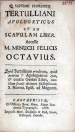 Apologeticus Et Ad Scapulam Liber. Accessit M. Minucii Felicis Octavius
