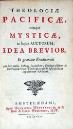 Theologiae Pacificae, itemque Mysticae, ac hujus Auctorum, Idea Brevior