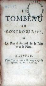 Le Tombeau des Controuerses, or Le Royal Accord de la Paix avec la Pieté