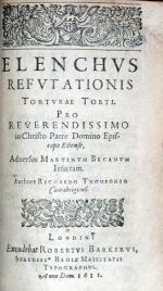 Elenchvs Refvtationis Tortvrae Torti….Aduersus Martinvm Becanvm