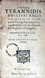 Specvlvm Tyrannidis Philippi Regis Castellae In Vsvrpanda Portugallia...