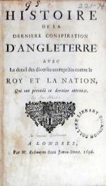 Histoire de la Derniere Conspiration D'Angleterre avec Le detail des...