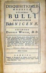 Disquisitiones Modestae In Clarissimi Bulli Defensionem Fidei Nicenae