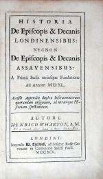 Historia De Episcopis & Decanis Londinensibus: Necnon De Episcopis...