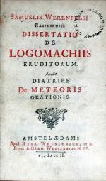 Dissertatio De Logomachiis Eruditorum. Accedit Diatribe De Meteoris Orationis