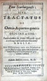 Fons Scarburgensis: Sive, Tractatus De Omnis Aquarum generis Origine ac Usu